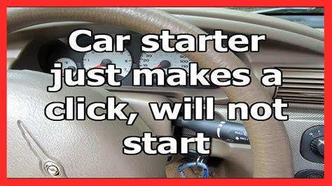 Car Starter Just Makes A Click, Will Not Start