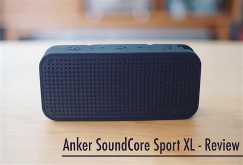 Anker Xl Sport by モバイルバッテリーにもなる防水bluetoothスピーカー Anker Soundcore Sport Xl レビュー