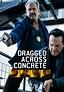 Dragged Across Concrete | Movie fanart | fanart.tv