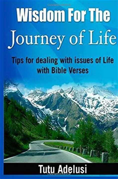 wisdom   journey  life tips  dealing  issues  life  bible verses  tutu