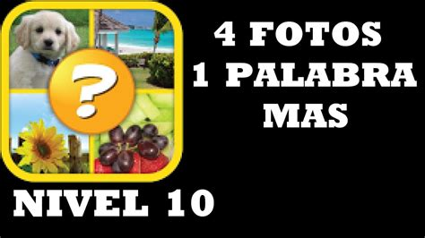 4 FOTOS 1 PALABRA MAS nivel 10 YouTube