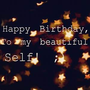 Happy Birthday to Me Sayings | Happy Birthday To Me Quotes ...