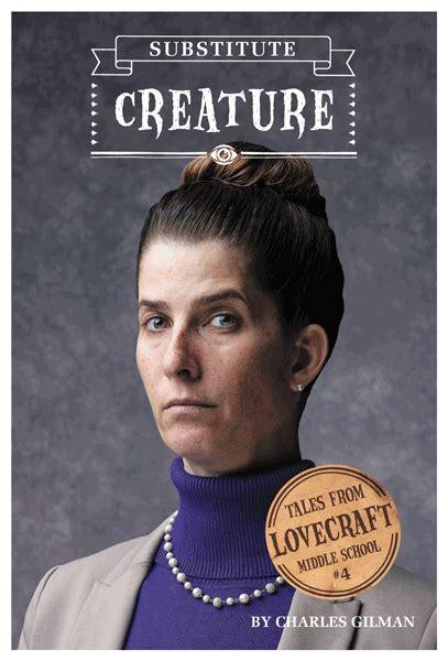 Lovecraft Middle School Substitute Creature Quirk Books