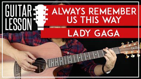 Lady Gaga- Always Remember Us This Way Lyrics