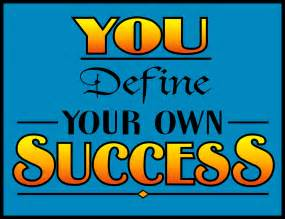 Define You Your Own Success