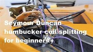 Seymour Duncan Humbucker Coil Splitting Wiring For