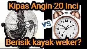 Test Kipas Angin Regency 20 Inci  Berisiknya Sama Kayak