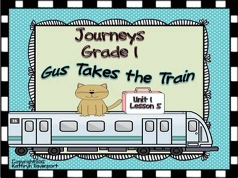 journeys grade  gus takes  train unit  lesson