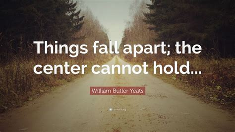 william butler yeats quote  fall   center