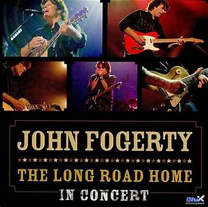 The Long Road Home: In Concert — John Fogerty