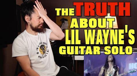 wayne lil guitar truth solo