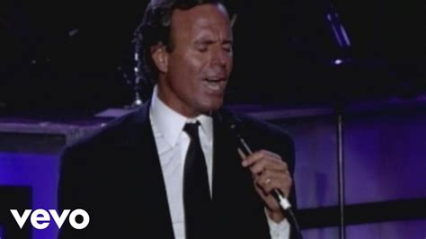 Julio Iglesias When I Need You