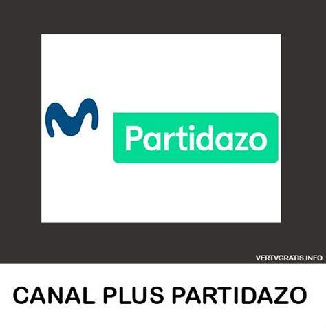 Canal Plus Partidazo En Vivo Online Con Imágenes