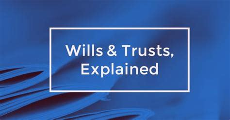 Wills vs. Trusts, Explained | Work + Money