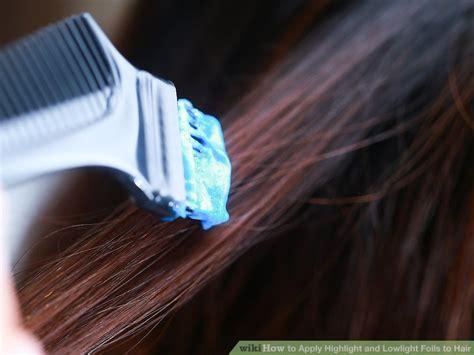 apply highlight  lowlight foils  hair