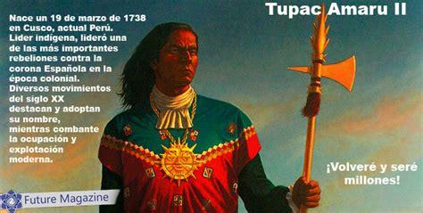 Tupac Amaru Hero Of The Indigenous Resistance