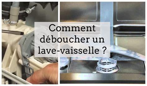 déboucher lave vaisselle comment d 233 boucher votre lave vaisselle 11 astuces et solutions