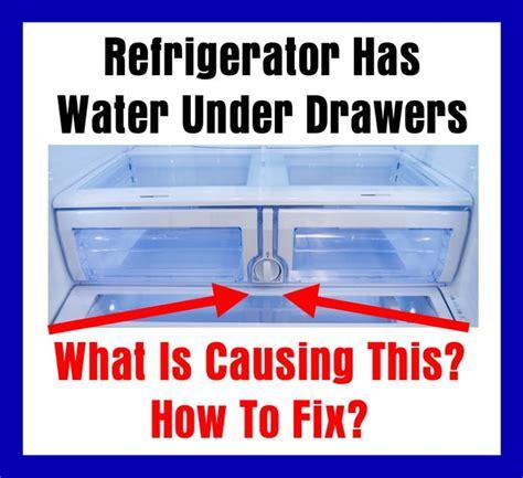 refrigerator  water  drawers   causing    fix