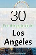 Best Things To Do In Los Angeles (What To Do In Los ...