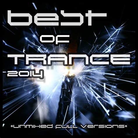 Best Trance 2014 Various Best Of Trance 2014 At Juno