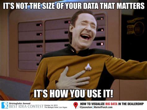 Data Star Trek Meme - how to visualize big data in the dealership the o jays meme and big data