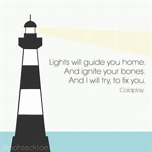 """31: """"Lights will guide you home. And ignite your bones ..."""