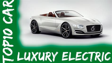 New Luxury Electric Car by Top10 New Luxury Electric Car 2017