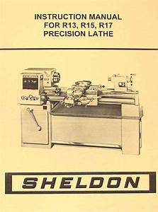 Sheldon R13  R15  R17 Precision Metal Lathe Operator U0026 39 S