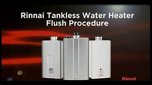 Rinnai Tankless Water Heater Flush Procedure