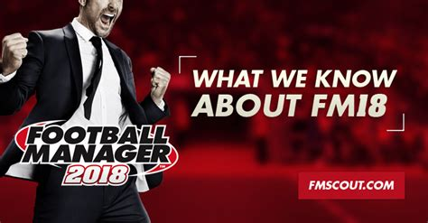 what we about football manager 2018 fm scout