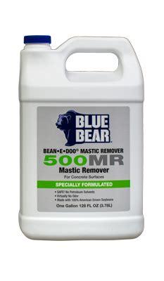 blue bear  mastic remover  concrete bean  doo