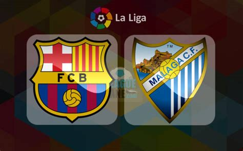 Barcelona vs Malaga: Preview, Predictions and Betting Tips