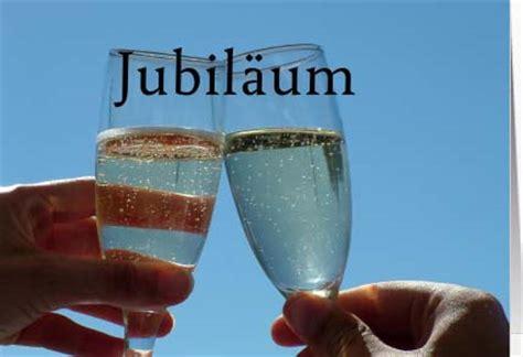 sprueche zum jubilaeum einladungen auf einladungcom