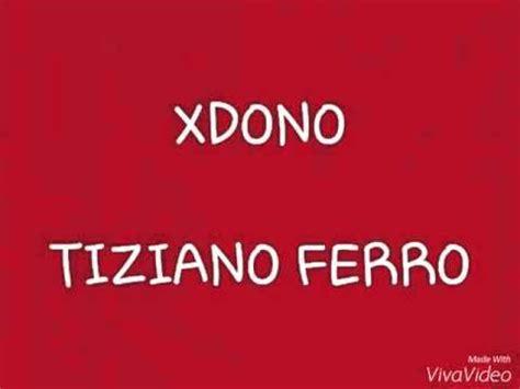 Xdono Testo by Xdono Tiziano Ferro Lyrics Testo