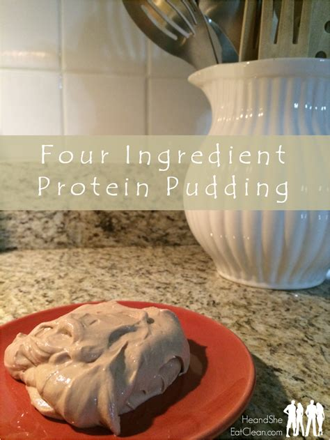 Four Ingredient Protein Pudding — He & She Eat Clean