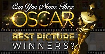 Can You Name These Oscar Best Picture Winners?