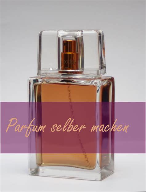 bio parfum selber machen parfum selber machen schnell und einfach biokosmetik gesundheit rezepte anleitungen