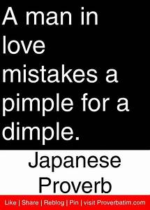 A man in love mistakes a pimple for a dimple. - Japanese ...