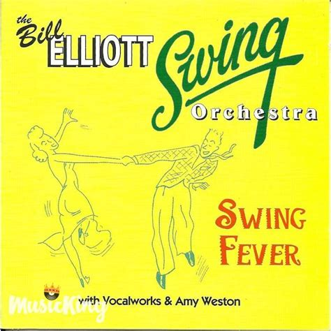 swing fever bill elliott swing orchestra swing fever cd musicking