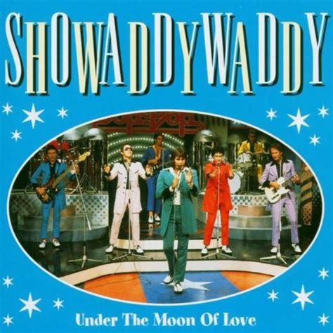 under the moon of love showaddywaddy last fm