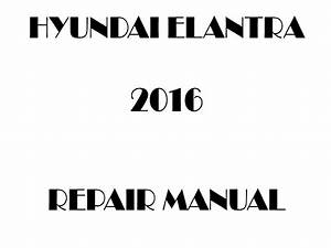 2016 Hyundai Elantra Repair Manual