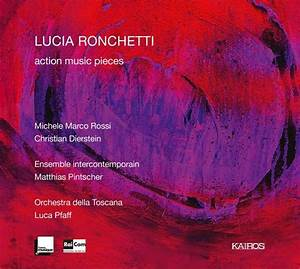 Lucia Ronchetti  Kammermusik  U0026quot Action Music Pieces U0026quot   Cd   U2013 Jpc