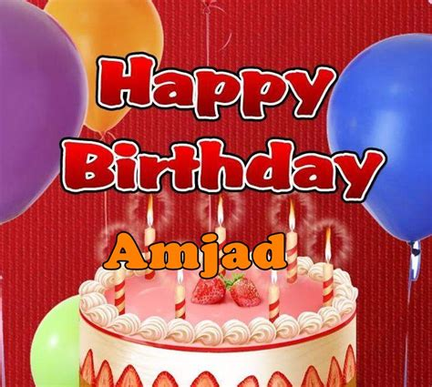 Happy birthday Amjad Happy Birthday