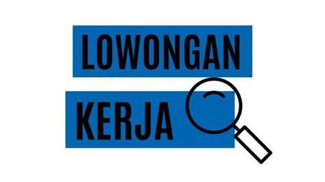 Informasi lowongan kerja grobogan terbaru dan terlengkap. Lowongan Kerja di Surabaya untuk Lulusan SMP dan SMA, Cocok Langsung Hubungi Nomor Telepon - Surya