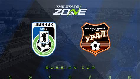 2019-20 Russian Cup – Shinnik vs Ural Preview & Prediction ...