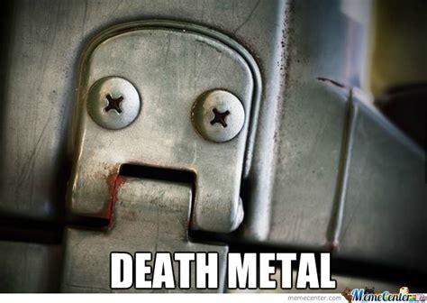 Death Metal Memes - death metal by drunkconker meme center