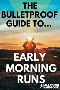 The Bulletproof Guide To Early Morning Runs