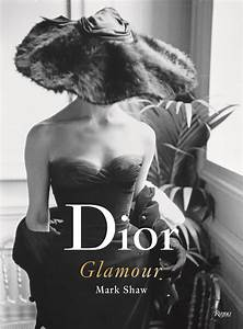 """Dior Glamour: 1952-1962"" by Rizzoli-Dior's most creative ..."