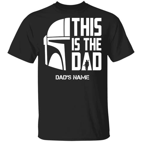 This Is The Dad Mandalorian Custom Name T-shirt Father's ...