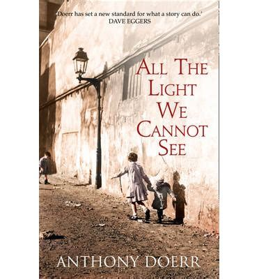 all the light we cannot see anthony doerr 9780007548675